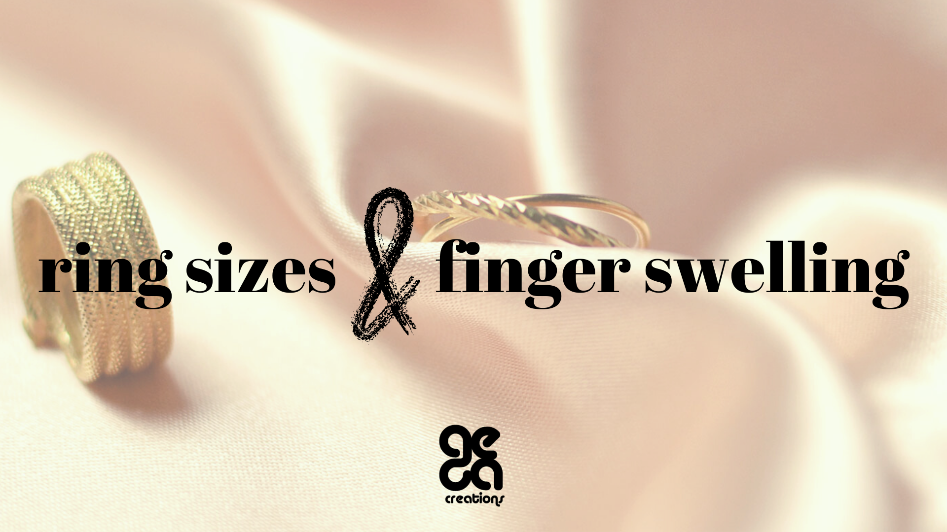 Ring sizes & finger swelling Everything you should know