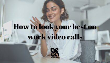 How to look your best on work video calls